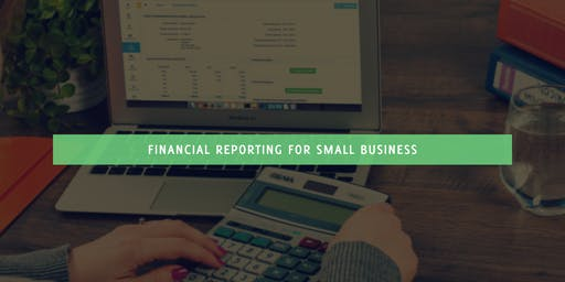 Financial Reporting for Small Business