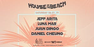 HOUSE ON THE BEACH ft. Jeff Arita, Luna Mar, Juan...