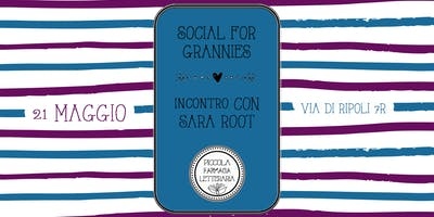 Incontri in libreria: Sara Root, autrice di Social for Grannies