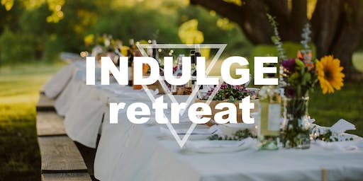 INDULGE Retreat