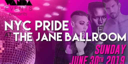 NYC PRIDE AT JANE BALLROOM