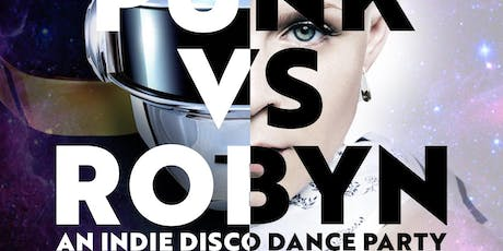 DAFT PUNK vs ROBYN: an indie disco dance party @ Popscene!  tickets
