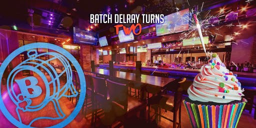 Batch Delray 2nd Anniversary Bash!