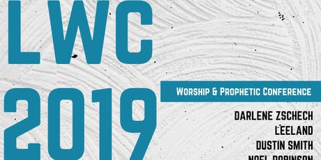 LWC 2019 Worship & Prophetic Conference tickets