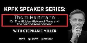 KPFK Speaker Series: Thom Hartmann on The Hidden...
