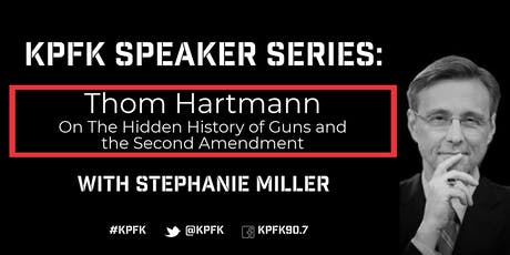 KPFK Speaker Series: Thom Hartmann on The Hidden History of Guns and the Second Amendment tickets