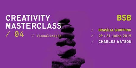 Creativity Masterclass 04 / Visualização ingressos