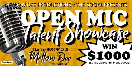 """MELLOW DEE PRODUCTIONS x THE SOCIAL PRESENTS """"OPEN MIC NIGHT TALENT SHOWCASE"""" tickets"""