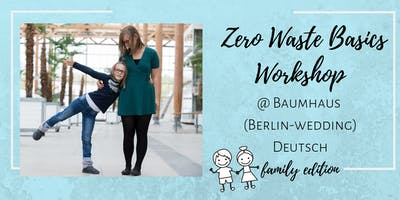 Zero Waste Your Life -  Family Edition im Baumhaus