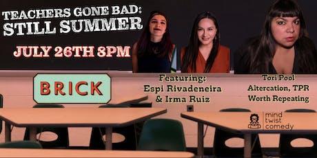 Teachers Gone Bad: Still Summer  tickets