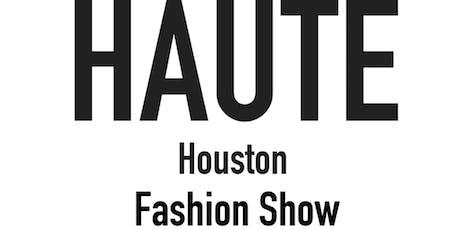 HAUTE Houston | FASHION SHOW tickets