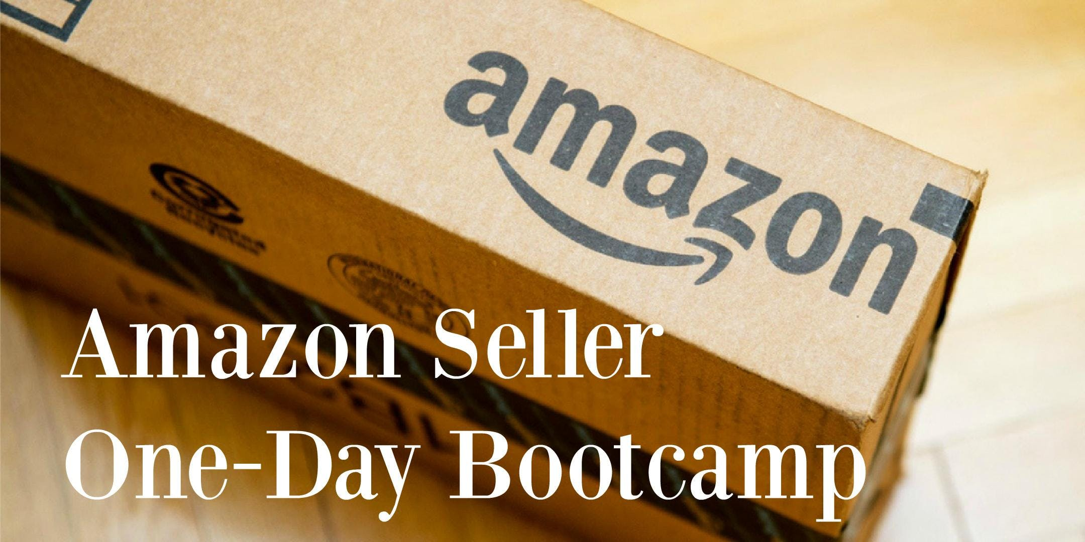 Amazon Seller One-Day Bootcamp (Los Angeles, CA)