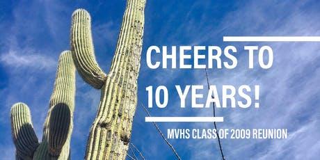 MVHS Class of '09: 'Cheers to 10 Years!' tickets