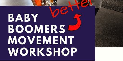 Baby Boomers Better Movement Workshop!