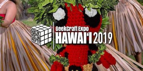 GeekCraft Expo HAWAI'I 2019 tickets