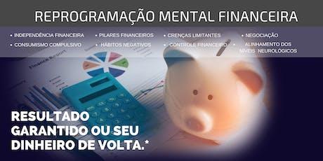CURSO REPROGRAMAÇÃO MENTAL FINANCEIRA ingressos