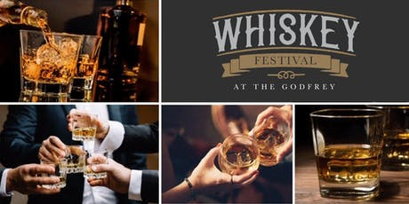 Whiskey Festival at The Godfrey-A Whiskey Tasting at I|O Godfrey Rooftop! tickets