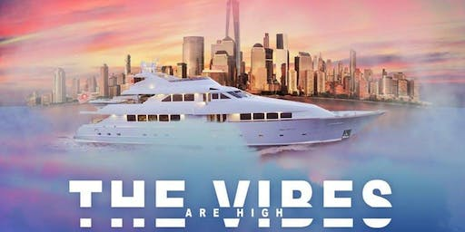 The Vibes Are High Yacht Cruise - NYC Boat Party (Pier 40)