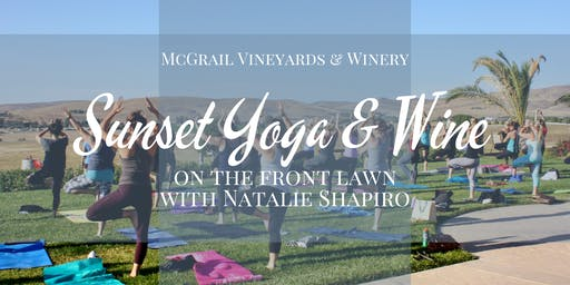 Sunset Yoga and Wine Summer Series on the Front Lawn at McGrail Vineyards