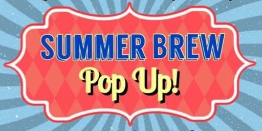 Summer Brew Pop Up!         Shop local!  Come out and support 20+ vendors.