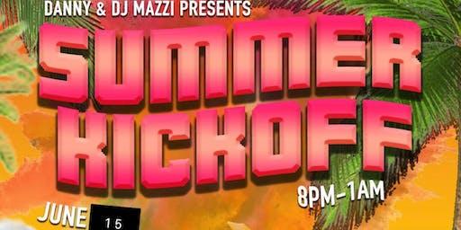 DANNY & DJ MAZZI PRESENTS: SUMMER KICKOFF