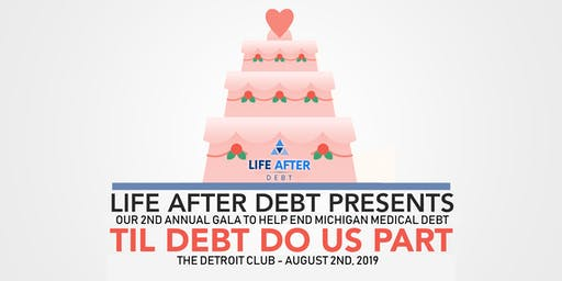Life After Debt's 2nd Annual 'Til Debt Do Us Part Gala