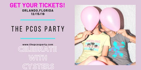 The PCOS Party! Celebrate With Cysters!  tickets