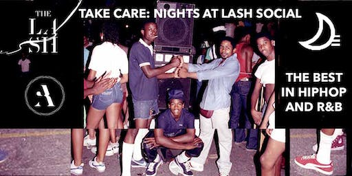 Take Care: Nights at Lash Social