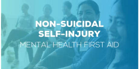 Mental Health First Aid for Non-Suicidal Self Injury (4 hours) tickets
