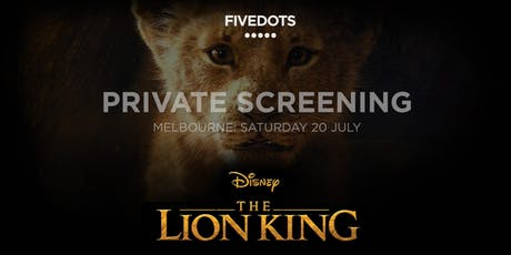 FIVEDOTS Presents The Lion King Private Screening tickets