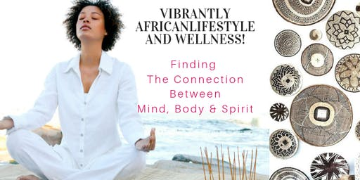 Vibrantly African Lifestyle and  Wellness Day