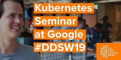 Kubernetes Seminar at Google