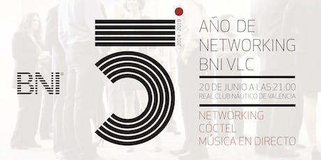 5º AÑOS DE NETWORKING BNI VALENCIA entradas