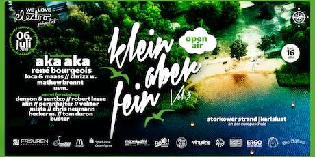 ★★★ Klein Aber Fein Open Air w./ Aka Aka, Rene Bourgeois uvm.★★★ Tickets