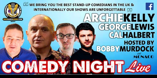 Monaco Comedy Night Featuring Archie Kelly, George Lewis & Cal Halbert