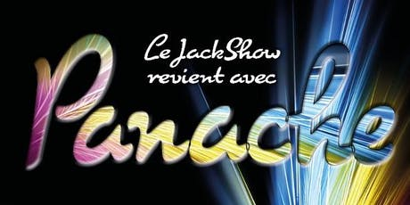 Le  JackShow revient avec PANACHE billets