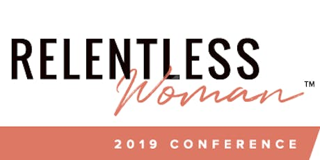 Relentless Woman Conference 2019 tickets