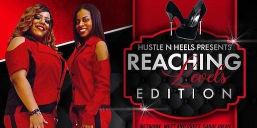 "Hustle N Heels  ""Reaching  Levels Edition """