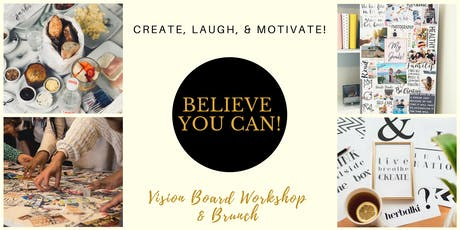 Believe You Can! Vision Board Workshop & Brunch tickets