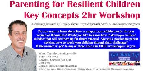 Parenting to Develop Resilient Children (Key Concepts - 2 Hr Workshop) tickets