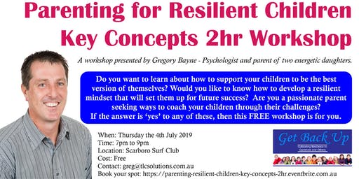 Parenting to Develop Resilient Children (Key Concepts - 2 Hr Workshop)