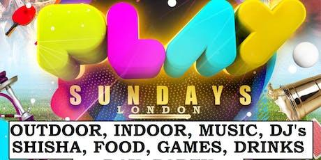 PLAY SUNDAYZ. OUTDOOR. INDOOR. DJs. SHISHA. GAMES. MUSIC. FOOD. DAY PARTY  tickets