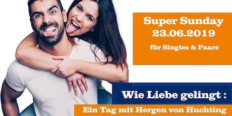 Super Sunday: Wie Liebe gelingt. Für Singles & Paare.  Tickets