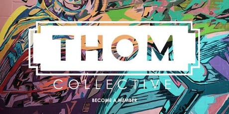 Become a Member | THOM Collective tickets