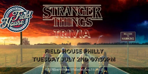 Stranger Things Trivia at Field House