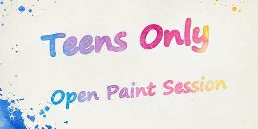 """Teens Only"" Open Paint (13-19 yrs) ""Paint Anything You Want"""