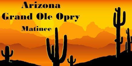 Arizona Grand Ole Opry Matinee tickets