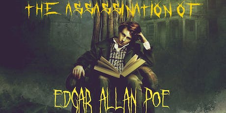 The Assassination of Edgar Allan Poe--An Immersive Theater Experience tickets