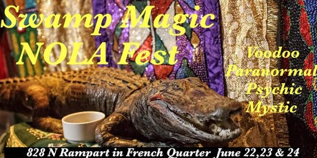 The Swamp Magic Nola Fest: Para-Con, New Orleans Voodoo Fete & Psychic Fair  tickets