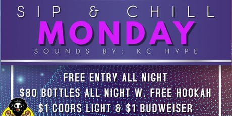 SIP AND CHILL MONDAYS  tickets